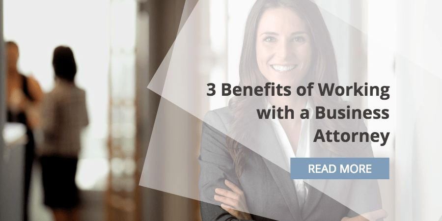 3 Benefits of Working with a Business Attorney as the Outside General Counsel for Your Business