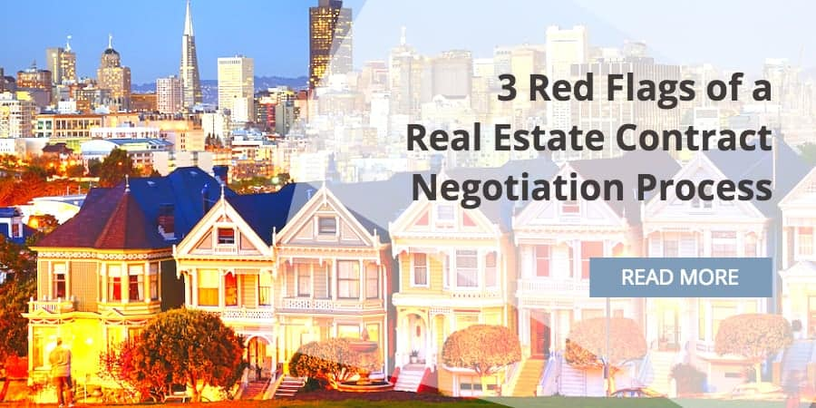 The 3 Red Flags of a Real Estate Contract Negotiation Process