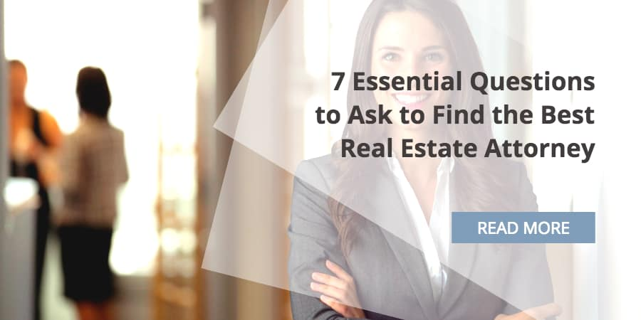 7 Essential Questions to Ask to Find the Best Real Estate Attorney in California