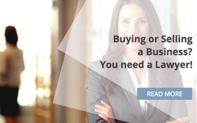 Buying or selling a business? You need a lawyer