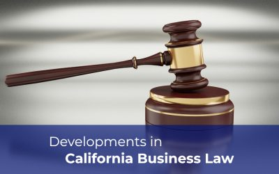 New Developments In California Business Law – What Businesses Need to Know In 2019